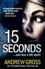 Morgen Bailey reviews : 15 Seconds - by Andrew Gross  This is not just a set-up, it's far more personal. Henry's nightmare is complete when his daughter is kidnapped. Suddenly, survival is not enough: he must save his daughter. Everything has been taken away from him – but now, Henry has nothing left to lose. A very enjoyable read!