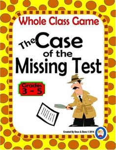 END of the YEAR FUN DAY Activity Fun for the whole class. Great way to wrap up a mystery unit. Oh no, the test is missing from the teachers desk. The students must figure out; who took it? where it is hidden? what was used to conceal it? Students play a whole class game of clue.