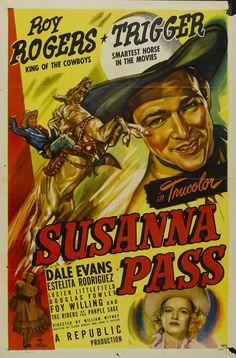 Susanna Pass (1949) Stars: Roy Rogers, Trigger, Dale Evans, Estelita Rodriguez, Martin Garralaga, Robert Emmett Keane, Douglas Fowley, Robert Bice ~  Director: William Witney