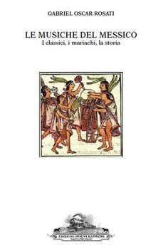 A Lanciano sarà presentato il libro Le musiche del Messico