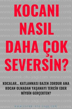 KOCANI NASIL DAHA ÇOK SEVERSİN? Istanbul, Islam, Blog, My Love, Parenting, Blogging