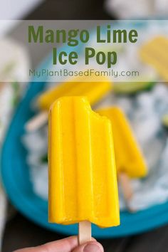 ... mango lime ice pops mango lime ice pops are a great frozen treat