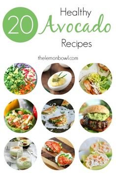 20 Healthy Avocado Recipes - The Lemon Bowl