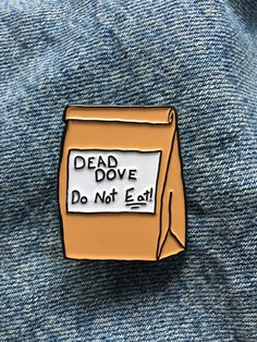 Well I don't know what I expected. you didn't eat it, did you? Cool Pins, Pin And Patches, Stickers, Hat Pins, Pin Badges, Lapel Pins, Pin Collection, Etsy Shop, Zapatos