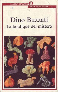 Dino Buzzati, La boutique del mistero, 90s pbk., illus. by Buzzati, fabulous short stories