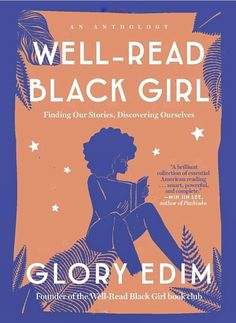 """Wellness Well-Read Black Girl - An inspiring collection of essays by black women writers, curated by the founder of the popular book club Well-Read Black Girl, on the importance of recognizing ourselves in literature. """"Yes, Well-Read. Book Club Books, Book Lists, Good Books, Reading Lists, Big Books, Book Clubs, Books By Black Authors, Black Books, Books For Black Girls"""