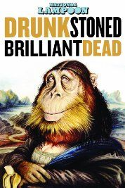 Drunk Stoned Brilliant Dead: The Story of the National Lampoon (2015) Poster