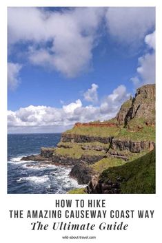 The ultimate guide to hiking the Causeway Coast Way, one of the most scenic coastal walks in Europe. Including the Giant's Causeway, a unique UNESCO WHS. Ireland Hiking, Hiking Europe, Europe Travel Tips, Ireland Travel, Dublin, Ireland Weather, Filming Locations, France Travel, Day Tours