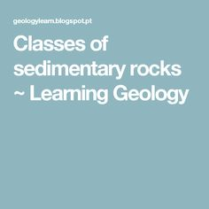 Classes of sedimentary rocks ~ Learning Geology
