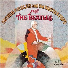 Arthur Fiedler & The Boston Pops Play the Beatles ~ Paul Lennon John / McCartney, http://www.amazon.com/dp/B00004KH76/ref=cm_sw_r_pi_dp_11N1pb0M2KP18
