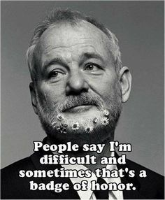 Bill Murray, love this quote. so true