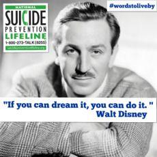 Walt Disney    Words to live by