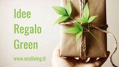 su www.ecoliving.it tante idee regalo green originali ed esclusive. Troverai prodotti fatti a mano e made in Italy, ecodesign, ecofashion, ecofriendly, cruelty-free, vegan