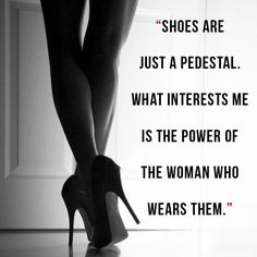 Here is to women closing deals in heels..