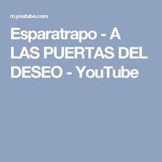 Esparatrapo - A LAS PUERTAS DEL DESEO - YouTube