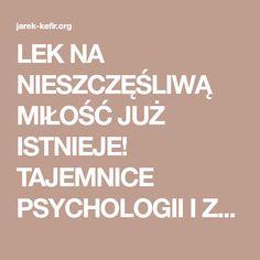LEK NA NIESZCZĘŚLIWĄ MIŁOŚĆ JUŻ ISTNIEJE! TAJEMNICE PSYCHOLOGII I ZDROWIA