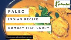 Paleo Indian Fish Recipe – Bombay Fish Curry