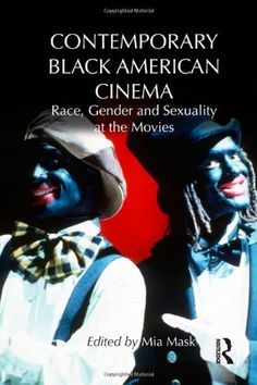 Contemporary Black American Cinema: Race, Gender and Sexuality at the Movies by Mia Mask, http://www.amazon.com/dp/0415523222/ref=cm_sw_r_pi_dp_y9lqrb0CK5J8M