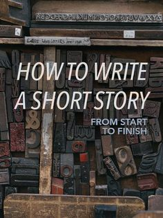 How to Write a Short Story from Start to Finish - #storytelling