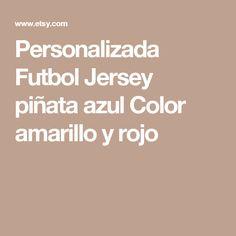Personalizada Futbol Jersey piñata azul Color amarillo y rojo