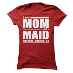I AM A MOM AND A MAID SHIRTS T Shirt, Hoodie, Sweatshirt