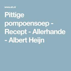 Pittige pompoensoep - Recept - Allerhande - Albert Heijn