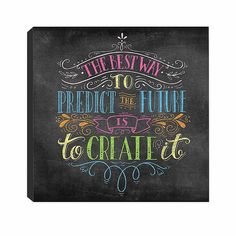 """Treat yourself to some motivation while decorating your wall with this RoomMates """"Best Way to Predict the Future"""" Canvas Wall Art from RoomMates. Uplifting message is presented in colorful chalk style for an urban touch of style. Chalkboard Doodles, Chalkboard Art Quotes, Chalkboard Designs, Blackboard Art, Chalkboard Ideas, Chalk Art Quotes, Chalk Wall, Chalk Board, Boarder Designs"""