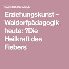 Erziehungskunst – Waldorfpädagogik heute: Die Heilkraft des Fiebers
