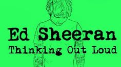thinking out loud ed sheeran - Buscar con Google