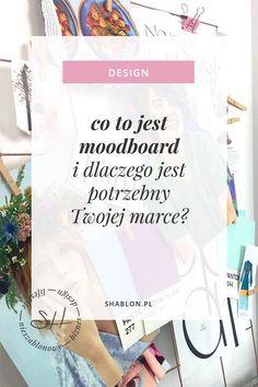 Co to jest moodboard i dlaczego jest potrzebny Twojej marce? Business Planning, Business Tips, School Jobs, Buisness, Mood Boards, Branding, Social Media, Organization, How To Plan