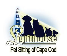 Lighthouse Pet Sitting of Cape Cod (508) 322-1PET   Professional Pet Sitting & Dog Walking.  Insured*Bonded*Accredited Pet Sitter. Pet First Aid & CPR Certified. Visit   www.lighthousepetsitting.com