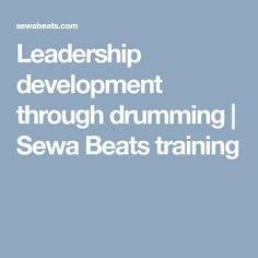 Leadership is not about your position, it is about who you are. Sewa Beats provides leadership development with drumming training which develops good leaders into exceptional ones through interactive drumming. Tomorrow Will Be Better, Leadership Development, Non Profit, Beats, Training, Motivation, Work Outs, Excercise, Onderwijs
