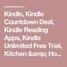 Kindle, Kindle Countdown Deal, Kindle Reading Apps, Kindle Unlimited Free Trial, Kitchen & Housewares, Kitchen-Cuisinart Products-Gift ideas, Kitchen-KitchenAid, Kitchen-Rachael Ray Cookware and Kitchen-Rotisseries & Roasters. - Touch Online
