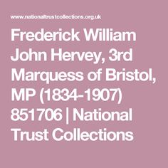 Frederick William John Hervey, 3rd Marquess of Bristol, MP (1834-1907) 851706 | National Trust Collections