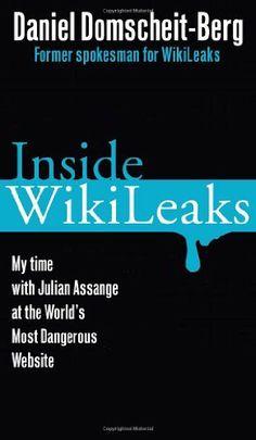 Inside WikiLeaks: My Time with Julian Assange at the World's Most Dangerous Website by Daniel Domscheit-Berg, http://www.amazon.com/dp/030795191X/ref=cm_sw_r_pi_dp_PJ6.qb141A2SY