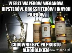 I do tego najzdrowiej :) Lol, Relax, Quotes, Alcohol, Quotations, Quote, Shut Up Quotes, Fun