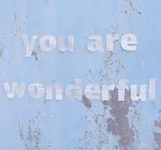 You are wonderful. Blue Aesthetic Tumblr, Baby Blue Aesthetic, Light Blue Aesthetic, Aesthetic Pictures, Forrest Gump, Image Tumblr, All The Bright Places, Blue Neighbourhood, Sayaka Miki