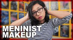 """Meninist Makeup Tutorial"" fantastic (of course except the part when she mentions reproductive rights but just ignore that)"