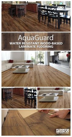 Aquaguard Is A Water Resistant Laminate That Looks And Feels Like Authentic Hardwood There S