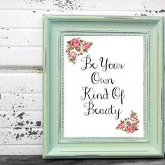 Be Your Own Kind Of Beauty Inspiring Quote Art Printable - perfect gift for a friend or in your own home!