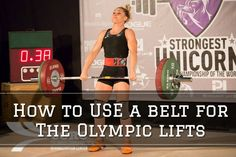 How to Use a Belt for the Olympic Lifts (hint: there is more to it tha - WOD Nation