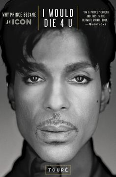 Touré's Prince Book - 'I Would Die 4 U' Reviewed Okayplayer