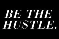 Hustle, hustle
