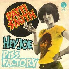 "PATTIE SMITH ""Piss Factory"" b/w Hey Joe 1974, Sire (Italy). TOM VERLAINE from TELEVISION plays on A side"