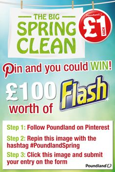 WIN £100 worth of Flash cleaning products! Follow Poundland, repin this image with #PoundlandSpring and click through to enter your details for the chance to win.