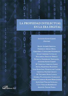 La propiedad intelectual en la era digital / Antonio Fayos Gardó (editor). - 2016