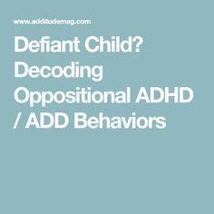 Defiant Child? Decoding Oppositional ADHD / ADD Behaviors