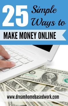 Looking to make a little spending cash from home? Here are 25 Simple Ways To Make Money Online