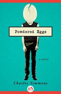 Powdered Eggs - editions Openroadmedia - US
