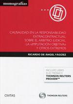 Causalidad en la responsabilidad extracontractual : sobre el arbitrio judicial, la imputación objetiva y otros extremos / Ricardo de Angel Yaguez.    Civitas, 2014.